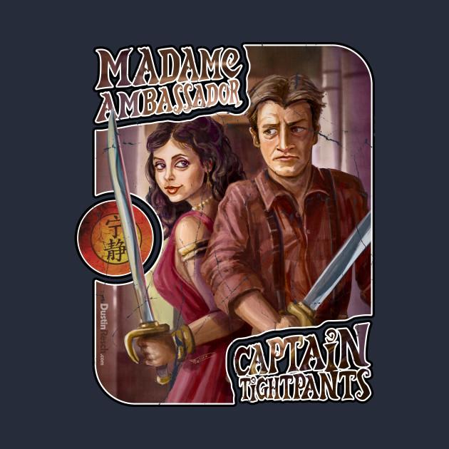 Firefly: Madame Ambassador & Captain Tightpants