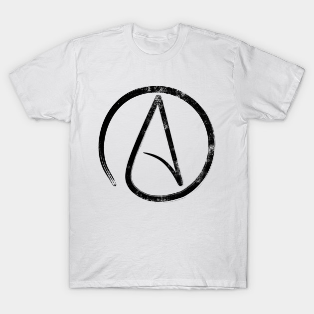 Atheism Sign Black Distressed Atheist Atheist T Shirt Teepublic