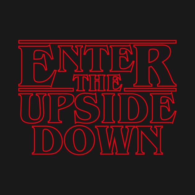 Stranger Things - Enter The Upside Down
