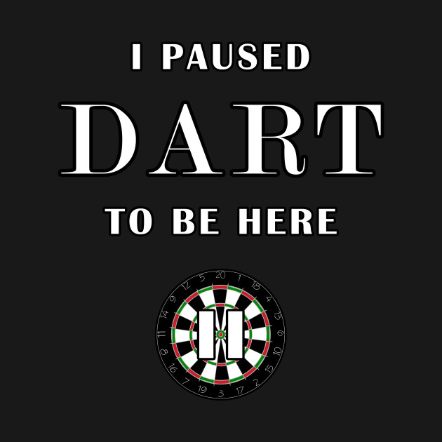 i paused dart to be here