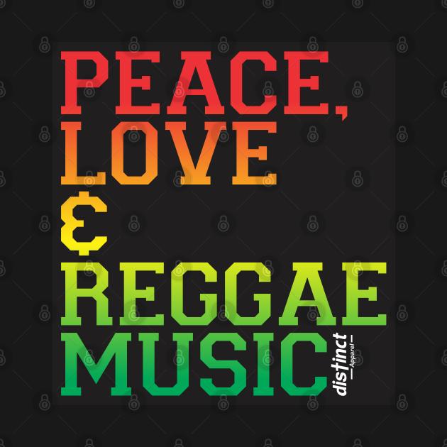 PEACE, LOVE & REGGAE MUSIC
