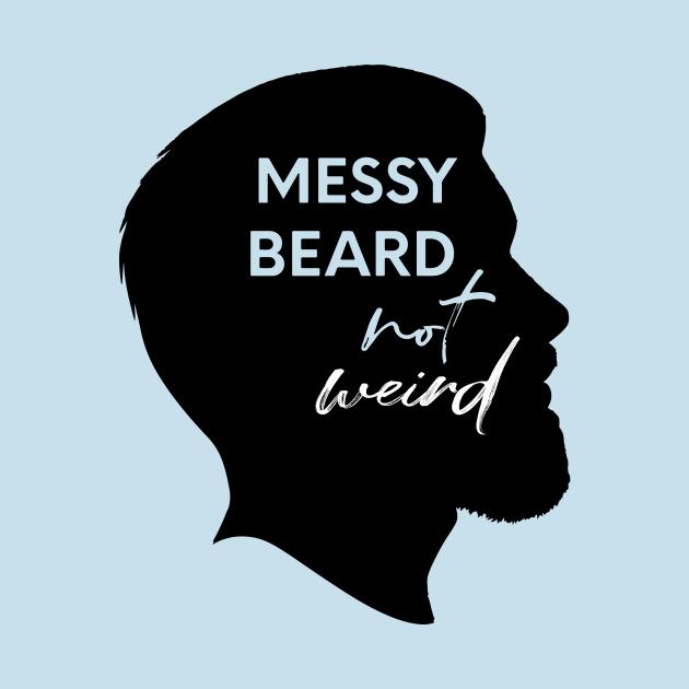 Messy Beard Not Wierd