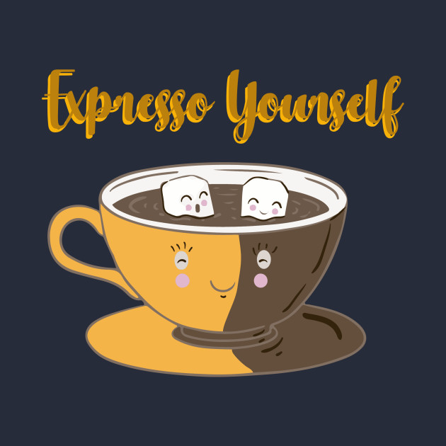 Expresso yourself - Coffee - T-Shirt | TeePublic UK