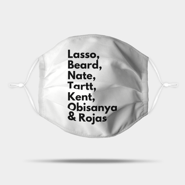 Lasso, Beard, Nate, Tartt, Kent, Obisanya & Rojas (Black font)- Ted Lasso