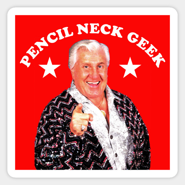 Pencil Neck Geek - Pro Wrestling - Sticker | TeePublic