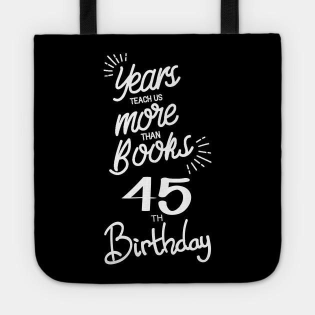 45th Birthday Gift Ideas For Men Women 45th Birthday Gifts Tragetasche Teepublic De