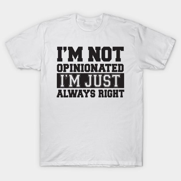Im Always Right Im Vincent t-shirt Sarcastic Shirts