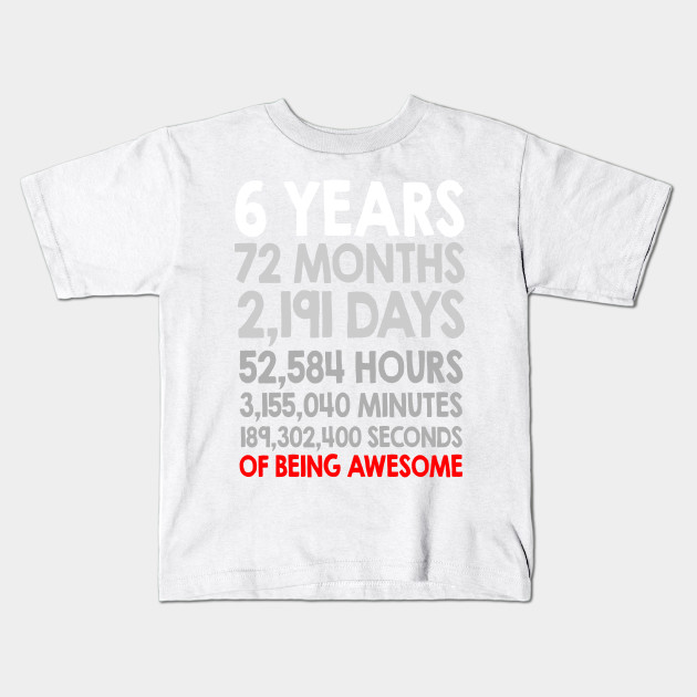 6th Birthday Gift T Shirt 6 Years Old Being Awesome Tee Kids