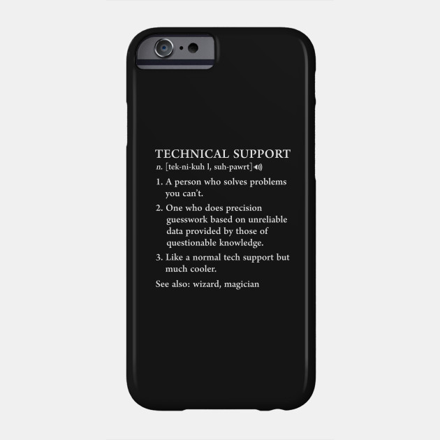 Funny Tech Support Definition Computer Geek Gag Gift Phone Case