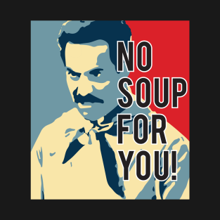 No Soup For You! white t-shirts