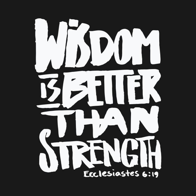 Wisdom is better than Strength – Bible Verse Christian