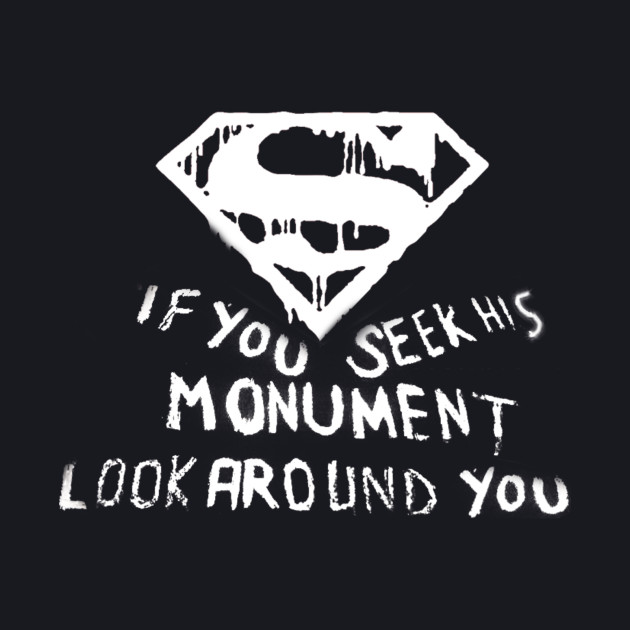 If you seek his monument.