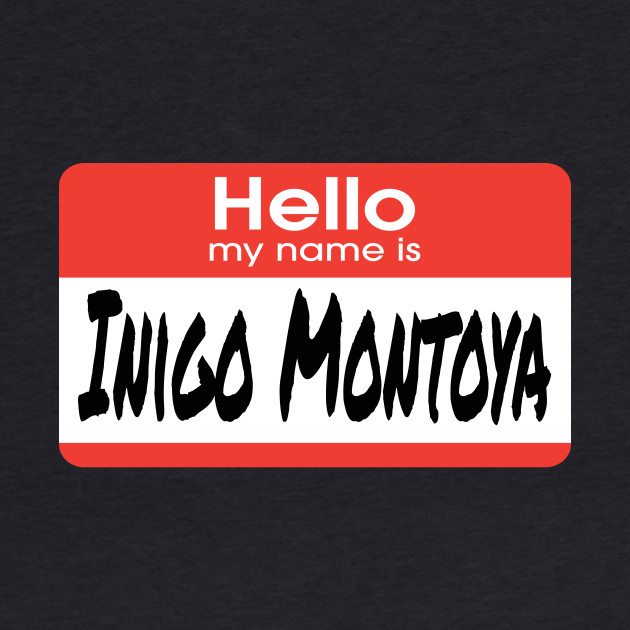 The Princess Bride Quote - Hello My Name Is Inigo Montoya