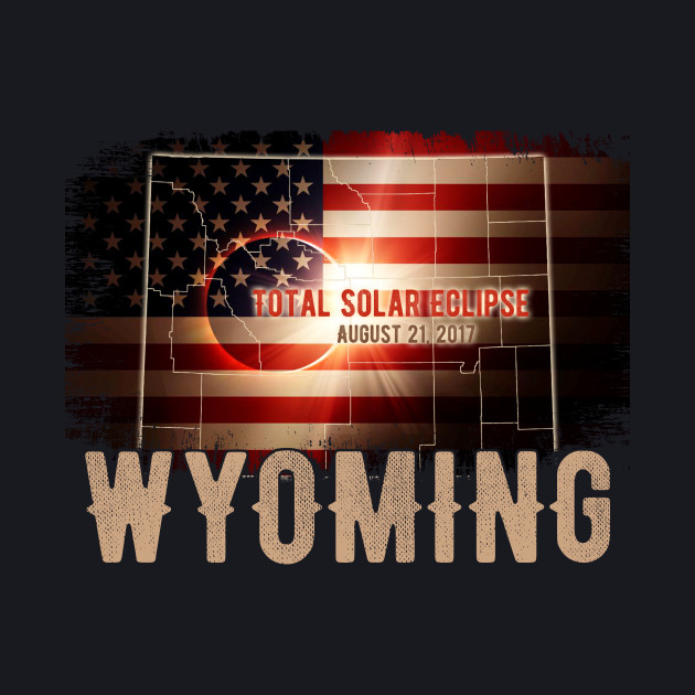 Total Solar Eclipse Shirts Gifts, WYOMING US Flags T-Shirt
