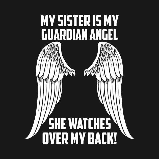 MY SISTER ÍS MY GUARDIAN ANGEL