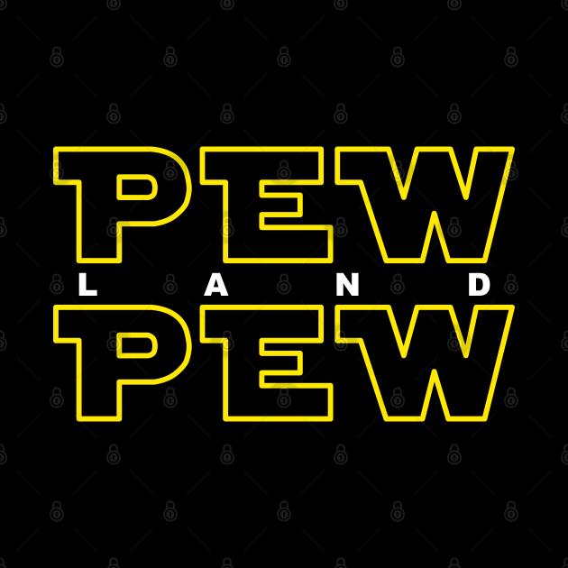 Pew Pew Land