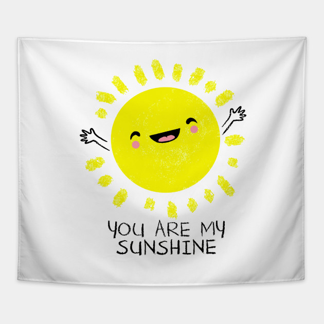 b063bec842f5 You Are My Sunshine - Cute Sun Shirt - Women - Tapestry | TeePublic