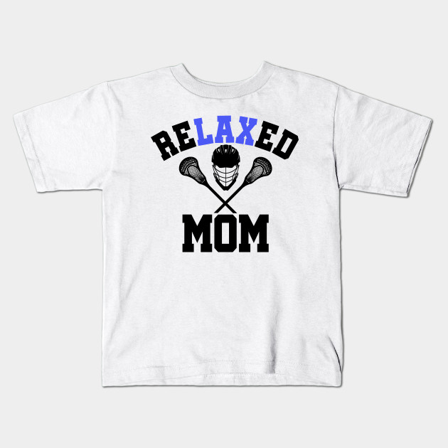 5bb082241 Lacrosse MOM T-Shirt | Relax LAX Shirt | Mother's Day Gift Kids T-Shirt