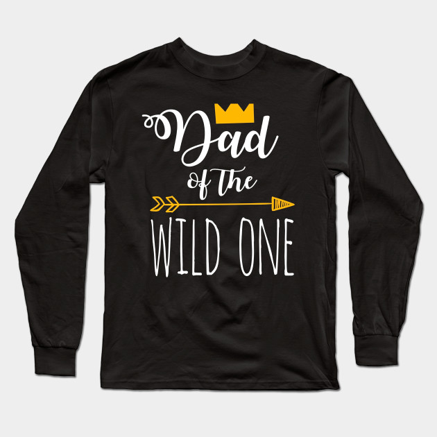 Funny Dad Of The Wild One 1st Birthday Matching Shirt Long Sleeve T