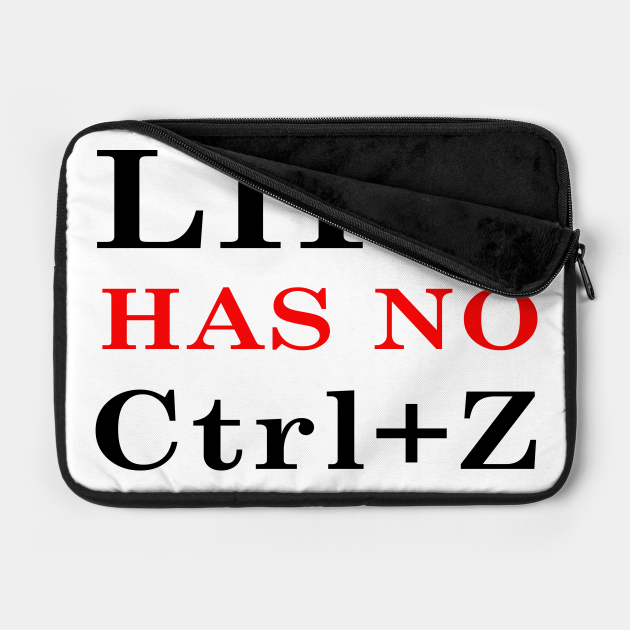 Life has no Ctrl+Z back & front 2
