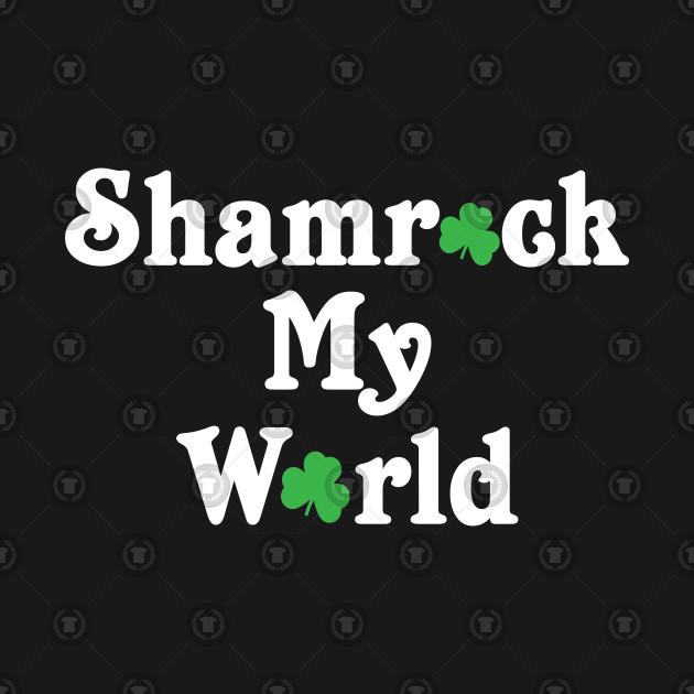Shamrock My World