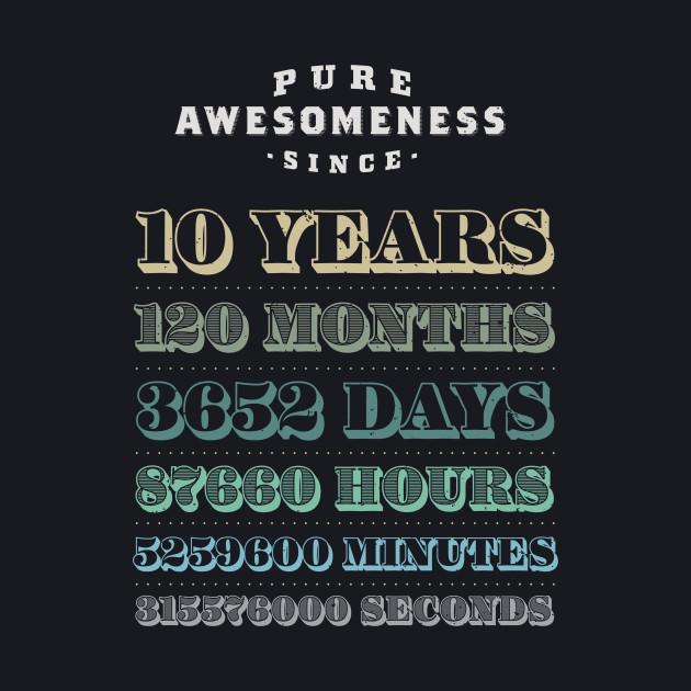 10 Years Pure Awesomeness Birthday Gift Boys Girls