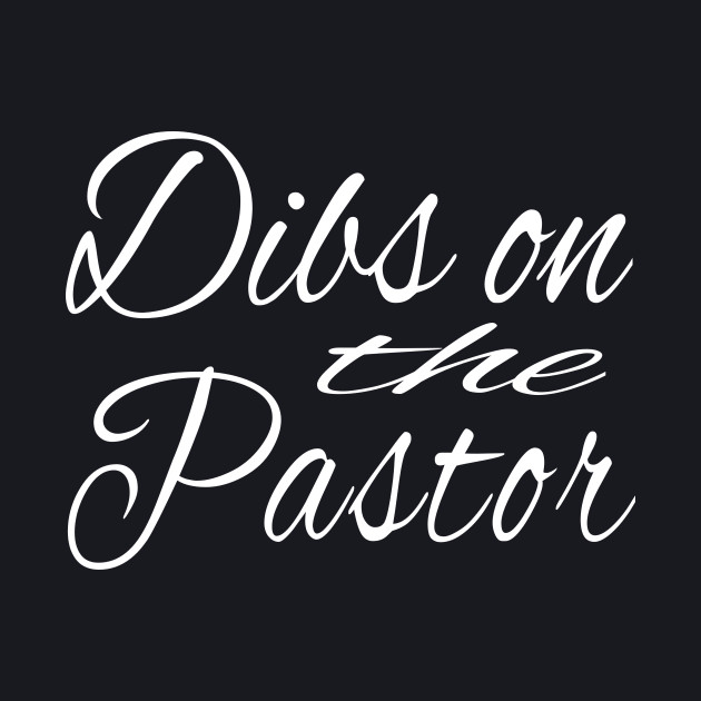 Dibs On The Pastor design