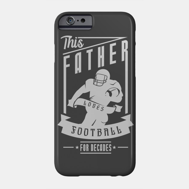 Father Loves Footbal for Father's day gift Phone Case