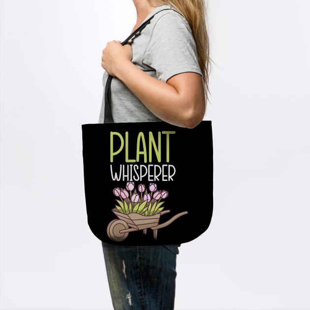 Plant Whisperer - Gardener Garden Gift