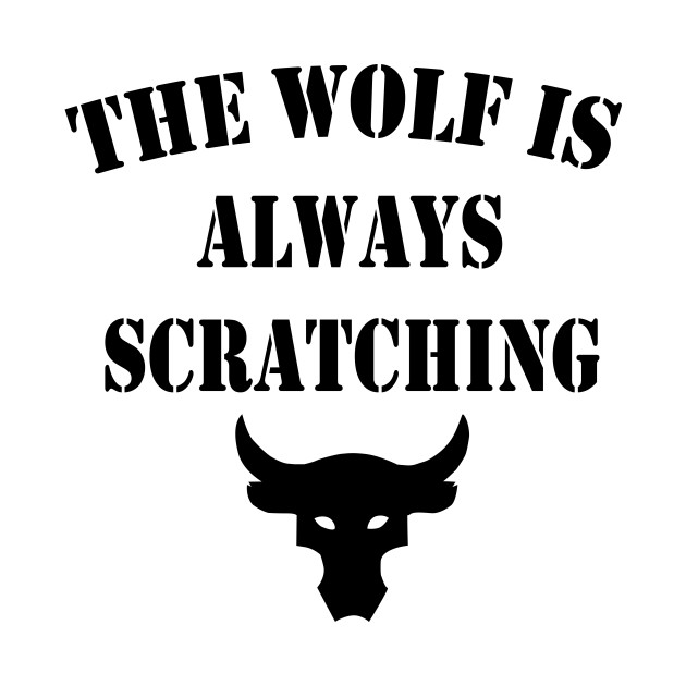 The wolf is always scratching t shirt