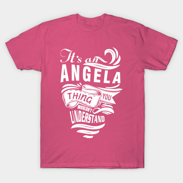 Its A Angela Thing You Wouldnt Understand