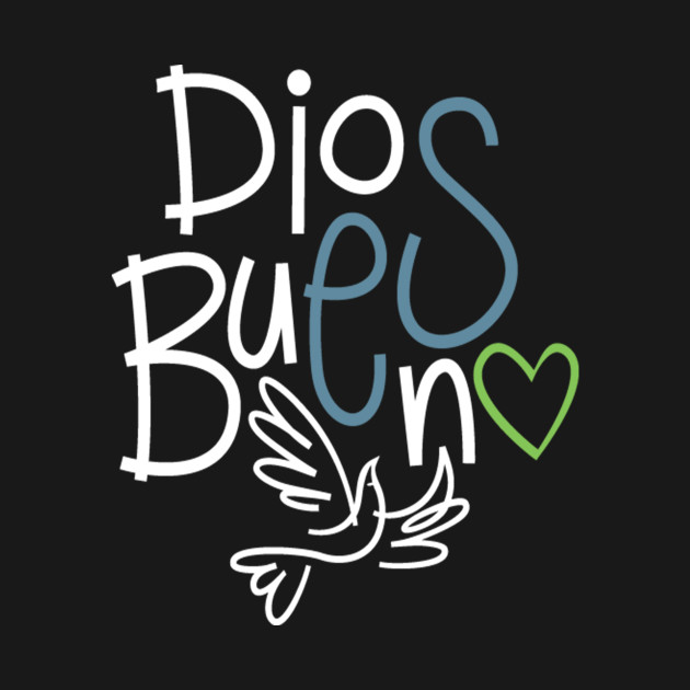 Dios Es Bueno (God is Good)