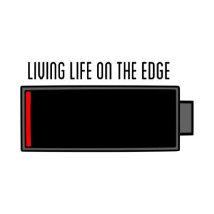 Living life on the edge t-shirts