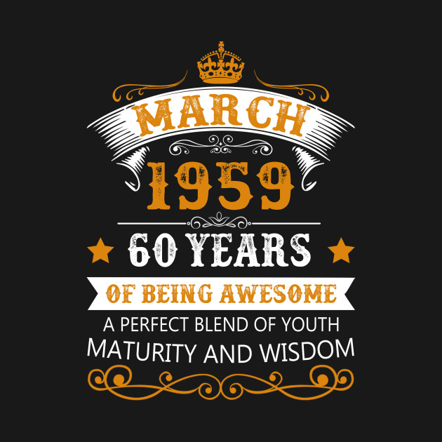 March 1959 T Shirt 60th Birthday Gift 60 Years Old