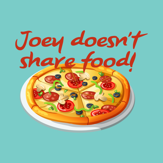 Joey Doesn't Share Food - Joey Tribbiani - Phone Case ...