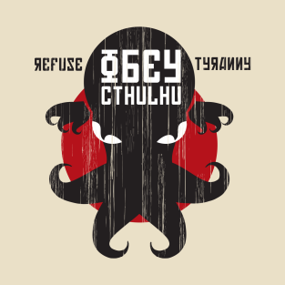 Refuse Tyranny, Obey Cthulhu - Creme Alternative