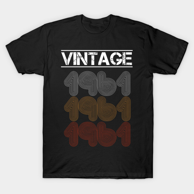 Vintage Cool Birthday Gift For 1961 Edition Men And Women Tees