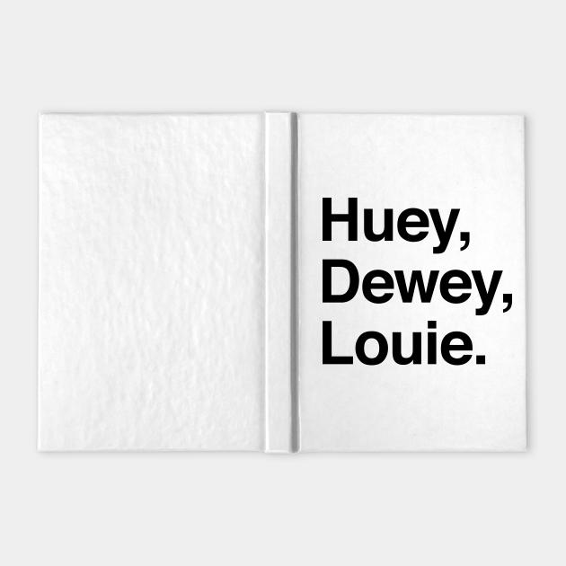 Huey, Dewey, Louie.