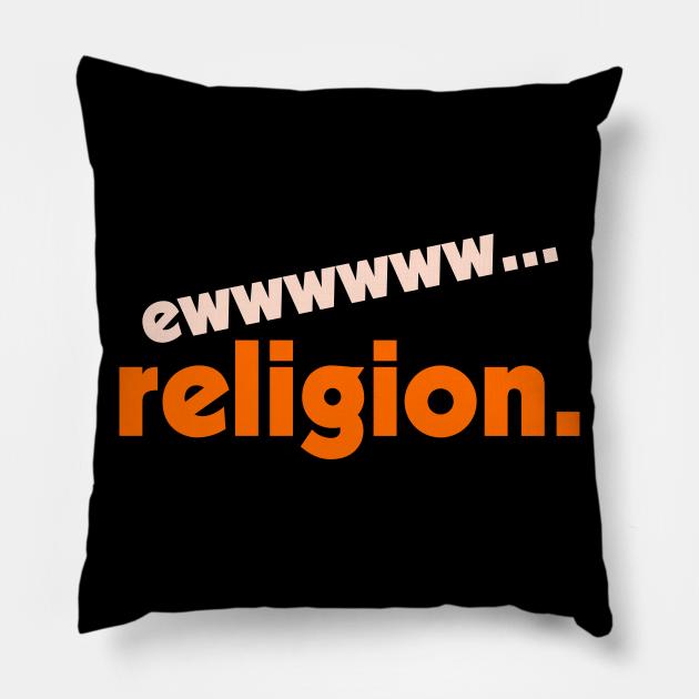 Ew... Religion ))(( Atheist Anti Religious Design