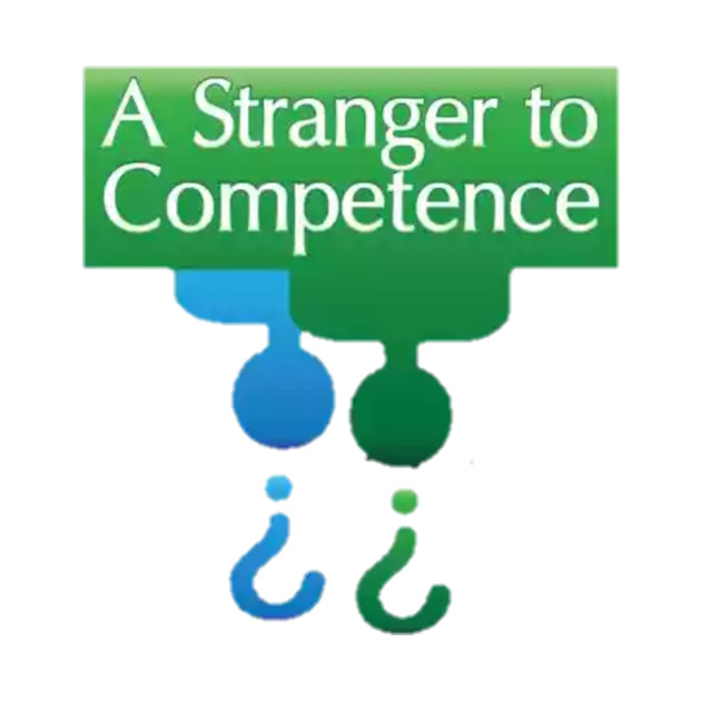 A stranger to competence