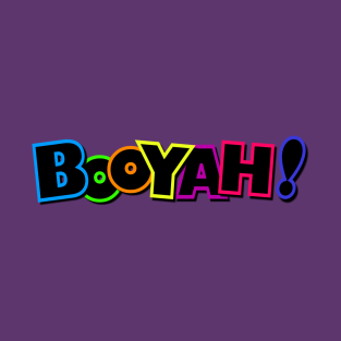 Booyah! Typography Design t-shirts