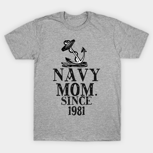 NAVY MOM SINCE 1981