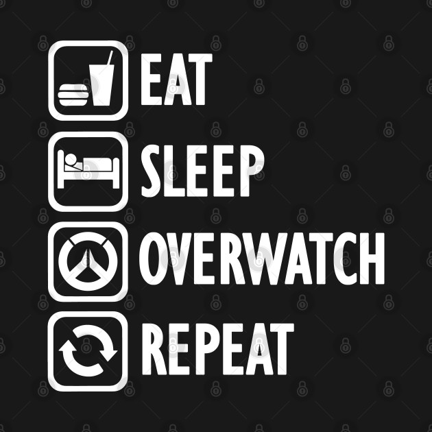 Eat Sleep Overwatch