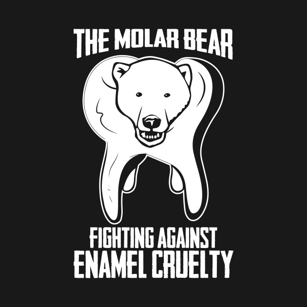 Molar Bear Fighting Against Enamel Cruelty Funny Animal Dental Pun