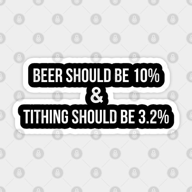 Beer Should Be 10 And Tithing 3 2 Funny Church Tee Beer Pegatina Teepublic Mx