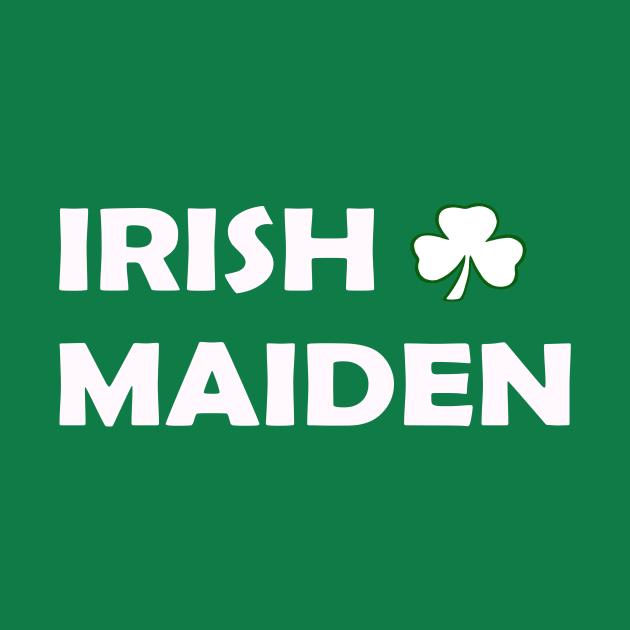 Irish Maiden. Funny St Patricks Day