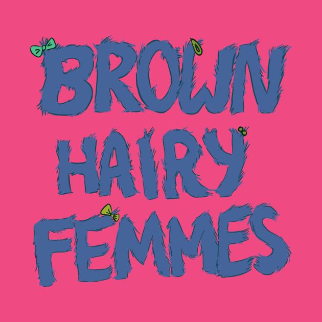 Brown Hairy Femmes