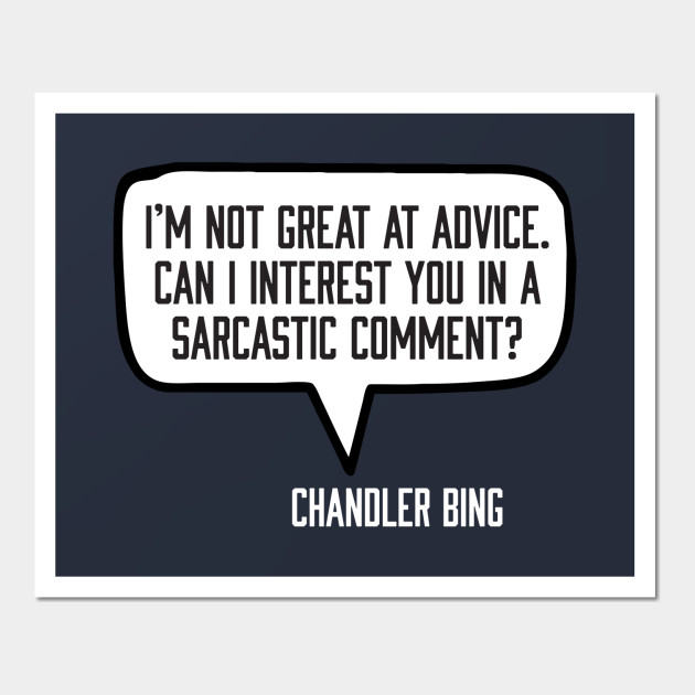 Friends Chandler Bing Quote Posters And Art