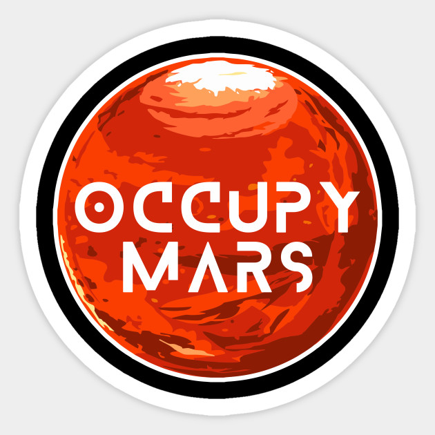 Occupy Mars Shirt Space Planets Mars Lover Aliens Gift
