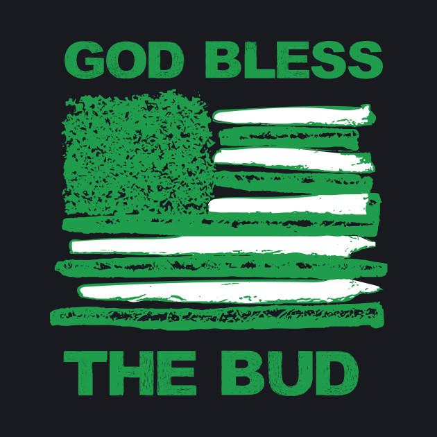 God bless the bud